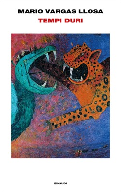 Copertina del libro Tempi duri di Mario Vargas Llosa