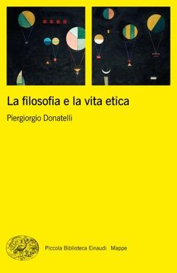 Copertina del libro La filosofia e la vita etica di Piergiorgio Donatelli