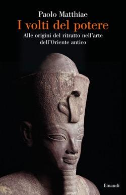 Copertina del libro I volti del potere di Paolo Matthiae