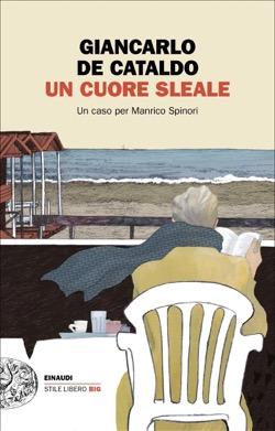 Copertina del libro Un cuore sleale di Giancarlo De Cataldo