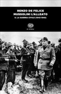 Copertina del libro Mussolini l'alleato. II. La guerra civile (1943-1945) di Renzo De Felice