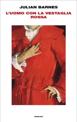 Copertina del libro L'uomo con la vestaglia rossa di Julian Barnes
