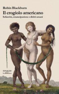Copertina del libro Il crogiolo americano di Robin Blackburn