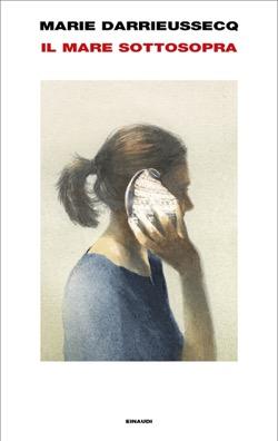 Copertina del libro Il mare sottosopra di Marie Darrieussecq
