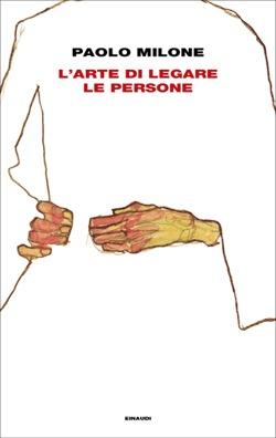 Copertina del libro L'arte di legare le persone di Paolo Milone