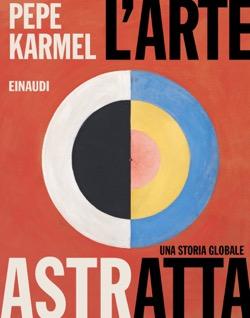Copertina del libro L'arte astratta di Pepe Karmel