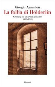Copertina del libro La follia di Hölderlin di Giorgio Agamben