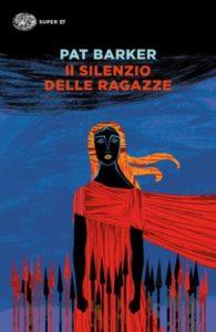 Copertina del libro Il silenzio delle ragazze di Pat Barker