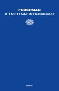 Copertina del libro A tutti gli interessati di Raymond Federman