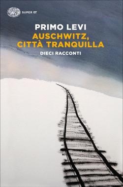 Copertina del libro Auschwitz, città tranquilla di Primo Levi