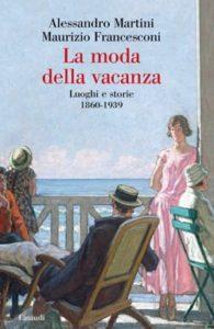 Copertina del libro La moda della vacanza di Alessandro Martini, Maurizio Francesconi