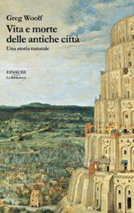 Copertina del libro Vita e morte delle antiche città di Greg Woolf