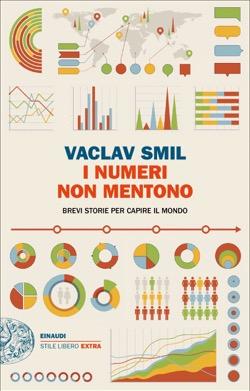 Copertina del libro I numeri non mentono di Vaclav Smil