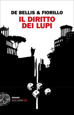 Copertina del libro Il diritto dei lupi di Stefano De Bellis, Edgardo Fiorillo