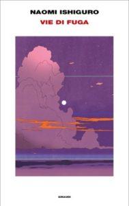 Copertina del libro Vie di fuga di Naomi Ishiguro
