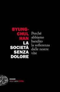 Copertina del libro La società senza dolore di Byung-chul Han