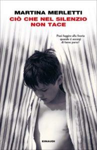 Copertina del libro Ciò che nel silenzio non tace di Martina Merletti