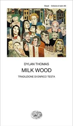 Copertina del libro Milk Wood di Dylan Thomas