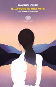 Copertina del libro Il lavoro di una vita di Rachel Cusk
