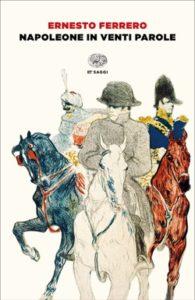 Copertina del libro Napoleone in venti parole di Ernesto Ferrero
