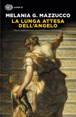 Copertina del libro La lunga attesa dell'angelo di Melania G. Mazzucco