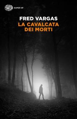 Copertina del libro La cavalcata dei morti di Fred Vargas