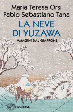 Copertina del libro La neve di Yuzawa di Maria Teresa Orsi, Fabio Sebastiano Tana