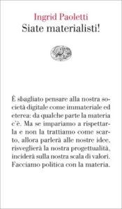 Copertina del libro Siate materialisti! di Ingrid Paoletti