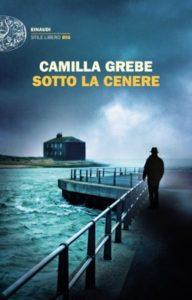 Copertina del libro Sotto la cenere di Camilla Grebe