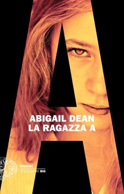 Copertina del libro La Ragazza A di Abigail Dean