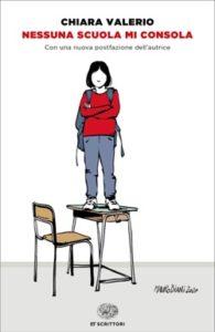 Copertina del libro Nessuna scuola mi consola di Chiara Valerio