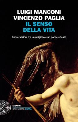 Copertina del libro Il senso della vita di Luigi Manconi, Vincenzo Paglia