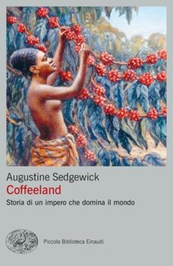 Copertina del libro Coffeeland di Augustine Sedgewick