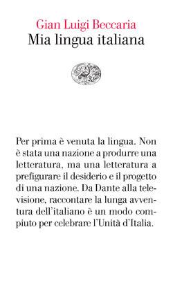 Copertina del libro Mia lingua italiana di Gian Luigi Beccaria