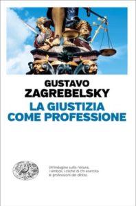 Copertina del libro La Giustizia come professione di Gustavo Zagrebelsky