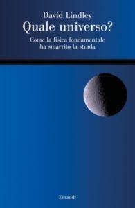 Copertina del libro Quale universo? di David Lindley