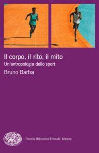 Copertina del libro Il corpo, il rito, il mito di Bruno Barba