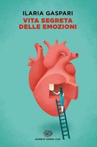 Copertina del libro Vita segreta delle emozioni di Ilaria Gaspari