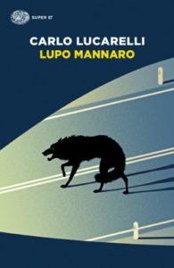 Copertina del libro Lupo mannaro di Carlo Lucarelli