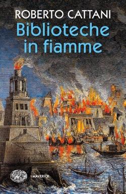 Copertina del libro Biblioteche in fiamme di Roberto Cattani