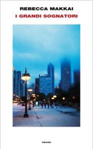 Copertina del libro I grandi sognatori di Rebecca Makkai