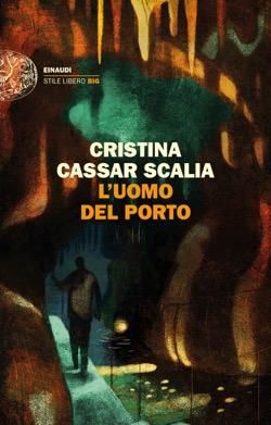 Copertina del libro L'uomo del porto di Cristina Cassar Scalia