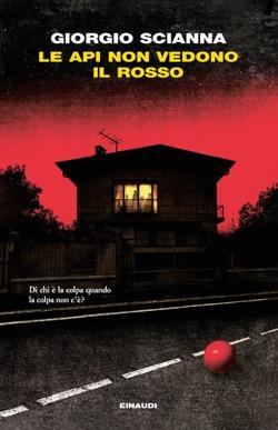 Copertina del libro Le api non vedono il rosso di Giorgio Scianna