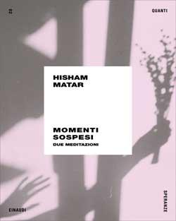 Copertina del libro Momenti sospesi di Hisham Matar