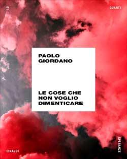 Copertina del libro Le cose che non voglio dimenticare di Paolo Giordano