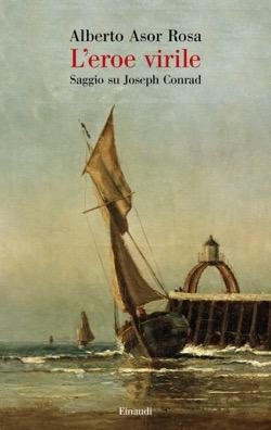 Copertina del libro L'eroe virile di Alberto Asor Rosa