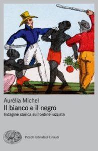 Copertina del libro Il bianco e il negro di Aurélia Michel