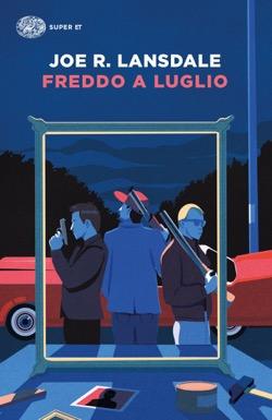 Copertina del libro Freddo a Luglio di Joe R. Lansdale