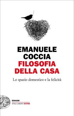 Copertina del libro Filosofia della casa di Emanuele Coccia