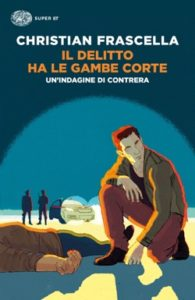 Copertina del libro Il delitto ha le gambe corte di Christian Frascella